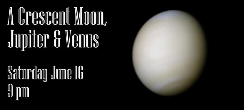 A Crescent Moon, Jupiter &Venus